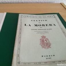 Libros antiguos: LIBRO SOBRE LA MORERA. FELIPE GONZÁLEZ MARÍN. MADRID. 1927. Lote 154933224