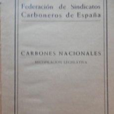 Libros antiguos: CARBONES NACIONALES. FEDERACIÓN SINDICATO DE CARBONEROS DE ESPAÑA 1936-1938 VER TODAS LAS FOTOS.. Lote 155101990