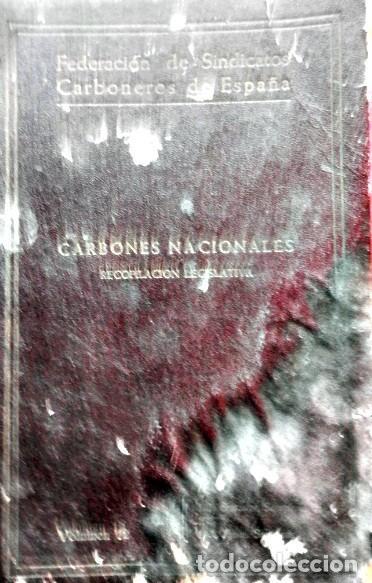 Libros antiguos: CARBONES NACIONALES. FEDERACIÓN SINDICATO DE CARBONEROS DE ESPAÑA 1936-1938 VER TODAS LAS FOTOS. - Foto 2 - 155101990