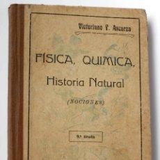 Libros antiguos: LIBRO NOCIONES DE CIENCIAS FISICAS, QUIMICAS, Y NATURALES POR VICTORIANO F. ASCARZA 9ª TIRADA. Lote 155139950