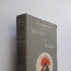 Libros antiguos: TOUTES LES POULES ET LEURS VARIETES - AÑO 1924. Lote 155203678