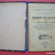 Libros antiguos: EDUARDO MATEO DE IRAOLA.-TRIGONOMETRIA RECTILINEA.-MATEMATICAS.-SEGOVIA.-AÑO 1901.. Lote 155289686
