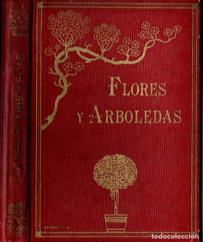 Libros antiguos: UMBERT : FLORES Y ARBOLEDAS (HENRICH, 1913) AMENAS NARRACIONES DE BOTÁNICA - Foto 2 - 155766678