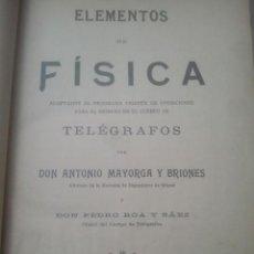 Libros antiguos: TELÉGRAFOS - ELEMENTOS DE FÍSICA - MAYORGA BRIONES - MADRID, 1911 - BAILLY-BAILLIERE. Lote 155829206