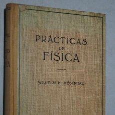 Libros antiguos: PRÁCTICAS DE FÍSICA. WILHELM WESTPHAL. . Lote 156286994