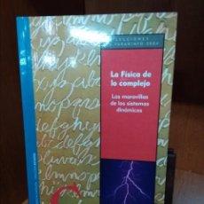 Libros antiguos: LA FÍSICA DE LO COMPLEJO. DOMINGO GONZÁLEZ ÁLVAREZ. Lote 156293254