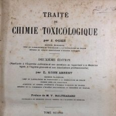 Libros antiguos: TRAITE DE CHIMIE TOXICOLOGIQUE TOME II. J OGIER. PARIS 1924. LIBRO EN FRANCES. PAGS 699. . Lote 156486810