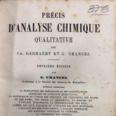 Libros antiguos: PRECIS D'ANALYSE CHIMIQUE QUALITATIVE. CH. GERHARDT ET G. CHANGEL . PARIS 1862. LIBRO EN FRANCES.. Lote 156493674