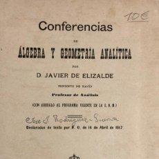Libros antiguos: CONFERENCIAS DE ALGEBRA Y GEOMETRIA NAALITICA JAVIER DE ELIZALDE. MADRID 1917. Lote 156501950