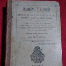Libros antiguos: COSMOGONIA Y GEOLOGIA ORIGEN SISTEMA DEL UNIVERSO POR JAIME ALMERA PBRO AÑO 1877 Y 1878. Lote 156954330