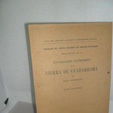 Libros antiguos: LOS GLACIARES CUATERNARIO DE LA SIERRA DE GUADARRAMA, OBERMAIER Y CARANDELL, MADRID, 1917. Lote 157239674