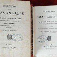 Libros antiguos: DERROTERO DE LAS ISLAS ANTILLAS. DIRECCIÓN DE HIDROGRAFÍA. VVAA. 2 VOL 1865/1877.. Lote 157352854