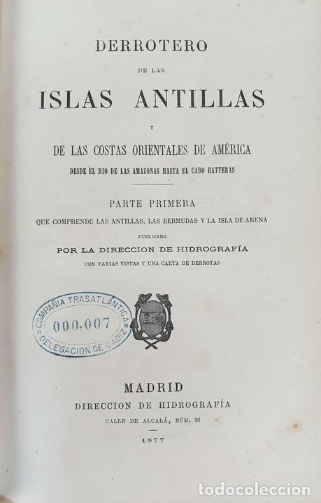 Libros antiguos: DERROTERO DE LAS ISLAS ANTILLAS. DIRECCIÓN DE HIDROGRAFÍA. VVAA. 2 VOL 1865/1877. - Foto 2 - 157352854