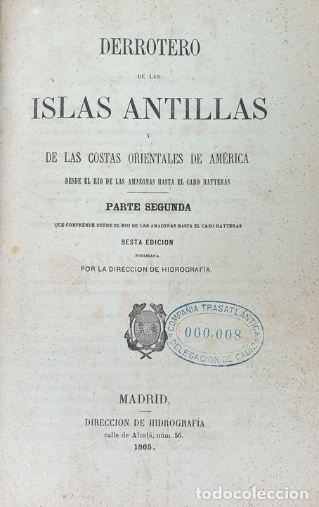 Libros antiguos: DERROTERO DE LAS ISLAS ANTILLAS. DIRECCIÓN DE HIDROGRAFÍA. VVAA. 2 VOL 1865/1877. - Foto 5 - 157352854