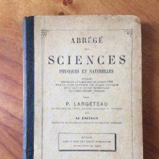 Libros antiguos: ABREGÉ DES SCIENCES PHYSIQUES ET NATURELLES, P. LARGETEAU (1894).. Lote 157891150