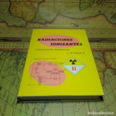 Libros antiguos: RADIACIONES IONIZANTES. INSTALACIONES RADIACTIVAS Y DE RAYOS X. AGUSTIN TANARRO SANZ. JEN 1986.. Lote 157908258