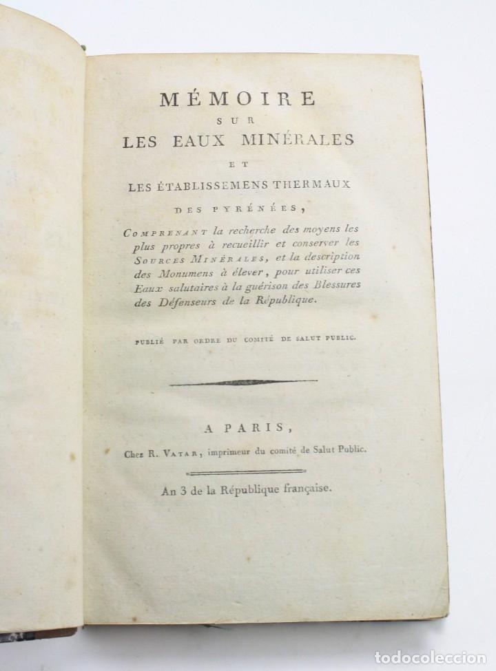 Libros antiguos: Mémoire sur les eaux minérales et les établissemens thermaux des Pyrénées, 1795, R. Vatar, Paris. - Foto 5 - 158027366