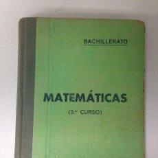 Libros antiguos: MATEMÁTICAS TERCER CURSO BACHILLERATO - 1937 - ARITMÉTICA - AMÓS SABRÁS GURREA. Lote 158288062