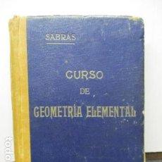 Libros antiguos: CURSO DE GEOMETRÍA ELEMENTAL POR E. SÁNCHEZ RAMOS Y T. SABRÁS CAUSAPÉ. 10ª EDICIÓN. 1933. Lote 158977374