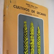 Livros antigos: CULTIVOS DE SECANO , PEDRO MELA MELA -NUEVAS ORIENTACIONES PARA LA EXPLOTACION DE SUELOS ARIDOS1966. Lote 159159462