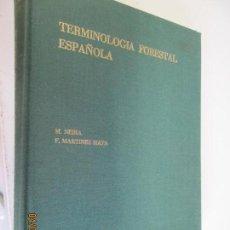 Libros antiguos: TERMINOLOGIA FORESTAL ESPAÑOLA , M.NEIRA - F. MARTINEZ MATA. Lote 159159694