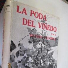 Libros antiguos: LA PODA DEL VIÑEDO , POR EL SISTEMA PALOMAR , NORMAS EJECUTIVAS PARA INCREMENTAR PRODUCCIÓN-REGEN .. Lote 159160154