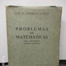 Libros antiguos: ROBLEMAS DE MATEMÁTICAS PARA ESTUDIANTES DE FÍSICA Y QUÍMICA, 1934 JOSÉ M.ª ÍÑIGUEZ Y ALMECH. Lote 159168202