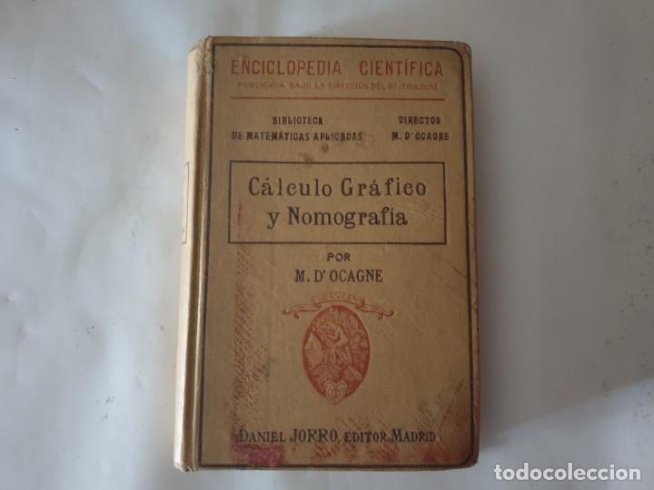 CALCULO GRAFICO Y NOMOGRAFIA 1914 M.D OCAGNE (Libros Antiguos, Raros y Curiosos - Ciencias, Manuales y Oficios - Física, Química y Matemáticas)
