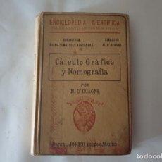 Libros antiguos: CALCULO GRAFICO Y NOMOGRAFIA 1914 M.D OCAGNE. Lote 159218110