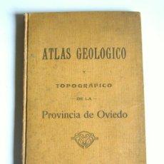 Libros antiguos: ATLAS GEOLOGICO Y TOPOGRAFICO DE LA PROVINCIA DE OVIEDO - SCHULZ, BARROIS Y ADARO - 1914. Lote 159317734