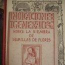 Libros antiguos: INDICACIONES GENERALES SOBRE LA SIEMBRA DE SEMILLAS DE FLORES - PORTAL DEL COL·LECCIONISTA *****. Lote 159498474