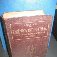 Libros antiguos: L. HICKISCH. QUIMICA INDUSTRIAL. LA QUIMICA AL ALCANCE DE TODOS TOMO I Y II EN UN VOL. ARALUCE 1922. Lote 160090386
