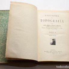 Libros antiguos: LECCIONES DE TOPOGRAFIA TOMO I Y APENDICES. DON LORENZO GALLEGO CARRANZA. 1925.. Lote 160227574
