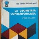 Libros antiguos: LA GEOMETRÍA CONTEMPORÁNEA. ANDRE DELACHET. Lote 160355646