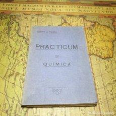 Libros antiguos: PRACTICUM DE QUÍMICA. J. Mª CLAVERA ARMENTEROS Y R. PORTILLO MOYA. FIRMADO POR CLAVERA EN 1924. . Lote 160373138
