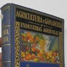 Libros antiguos: AGRICULTURA Y GANADERÍA E INDUSTRIAS AGRÍCOLAS (RAMÓN SOPENA, 1935). Lote 160375510