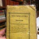 Libros antiguos: SILVICULTURA O TRATADO DE PLANTÍOS Y ARBOLADOS DE BOSQUE. PANIAGUA, JOSÉ MARÍA. LOGROÑO: 1841.. Lote 160596210