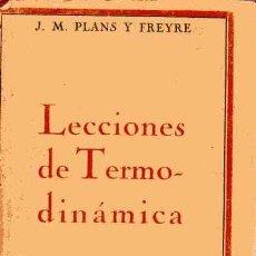 Libros antiguos: LECCIONES DE TERMODINÁMICA CON APLICACIÓN A LOS FENÓMENOS QUÍMICOS - CALPE 1922. Lote 160784834