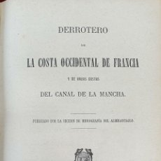 Libros antiguos: DERROTERO DE LA COSTA OCCIDENTAL DE FRANCIA. EDIT. DEPOSITO HIDROGRAFICO. 1870. . Lote 160932754