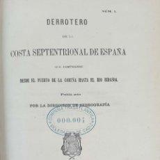 Libros antiguos: DERROTERO DE LA COSTA SEPTENTRIONAL DE ESPAÑA. DEPOSITO HIDROGRAFICO. 1880. Lote 160938338