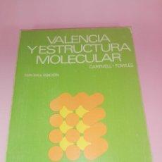 Libros antiguos: LIBRO-VALENCIA Y ESTRUCTURA MOLECULAR-3ªEDICIÓN-CARTMELL.FOWLES-1979-BUEN ESTADO-VER FOTOS. Lote 161508518
