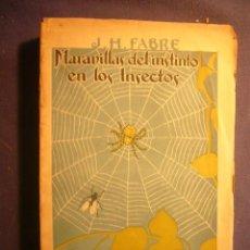 Livros antigos: J. H. FABRE: - MARAVILLAS DEL INSTINTO EN LOS INSECTOS - (MADRID, 1920). Lote 161654378