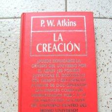 Libros antiguos: LIBRO LA CREACION POR P,W ATKINS RBA EDITORES 1994 ,188 PAGINAS . Lote 161669670