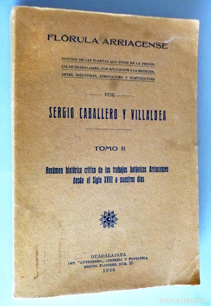 FLÓRULA ARRIACENSE. TOMO II.- RESUMEN HISTÓRICO CRÍTICO DE LOS TRABAJOS BOTÁNICOS ARRIACENSES… (Libros Antiguos, Raros y Curiosos - Ciencias, Manuales y Oficios - Bilogía y Botánica)