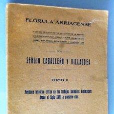Libros antiguos: FLÓRULA ARRIACENSE. TOMO II.- RESUMEN HISTÓRICO CRÍTICO DE LOS TRABAJOS BOTÁNICOS ARRIACENSES…. Lote 162526298