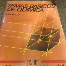 Libros antiguos: TEMAS BASICOS DE QUIMICA .- J .MORCILLO .EDITORIAL ALHAMBRA - UNIVERSIDAD.1982. Lote 162796870