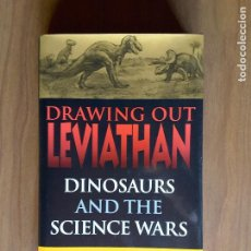Libros antiguos: DRAWING OUT LEVIATHAN. DINOSAURS AND THE SCIENCE WARS.. Lote 162851766