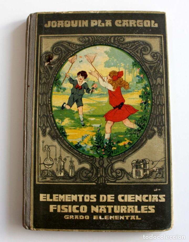 ANTIGUO LIBRO ELEMENTOS DE CIENCIAS FISICO NATURALES -GRADO ELEMENTAL -1923 (Libros Antiguos, Raros y Curiosos - Ciencias, Manuales y Oficios - Física, Química y Matemáticas)