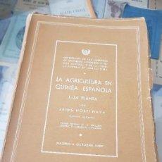 Libros antiguos: LA AGRICULTURA EN GUINEA ECUATORIAL NOSTI NAVA INGENIERO AGRONOMO 1955. Lote 163350118