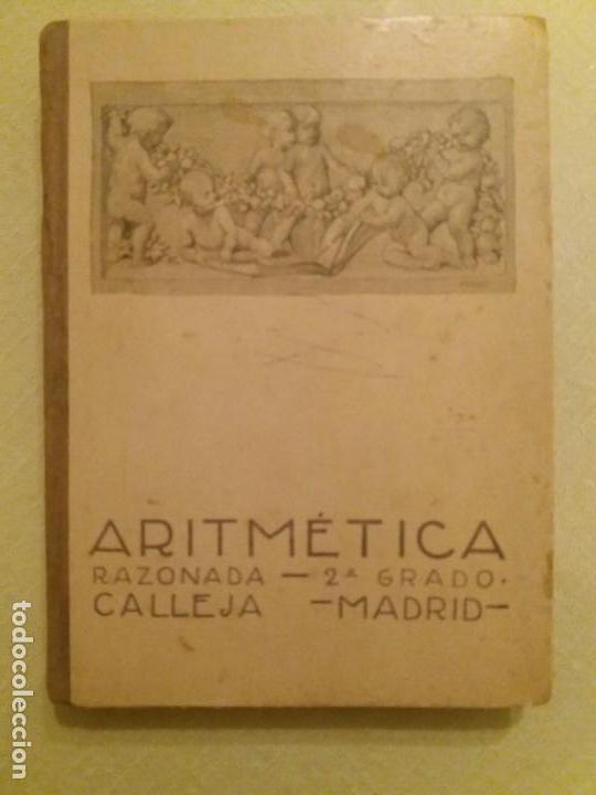 ARITMÉTICA RAZONADA. CALLEJA. 1916. (Libros Antiguos, Raros y Curiosos - Ciencias, Manuales y Oficios - Física, Química y Matemáticas)
